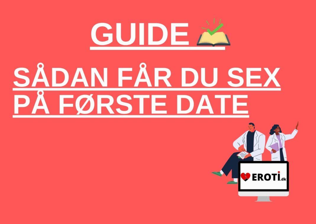 sådan får du sex på første date