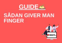 Hvordan giver man finger – En komplet guide til at hvordan du giver en pige finger