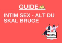 Intim sex – Alt hvad du skal bruge