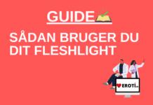 Sådan bruger du dit fleshlight